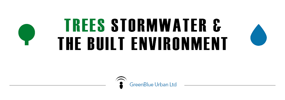 Trees Stormwater & the Built Environment